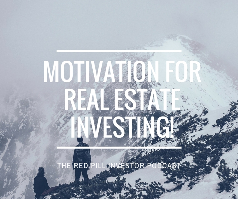 Motivation For Real Estate Investing